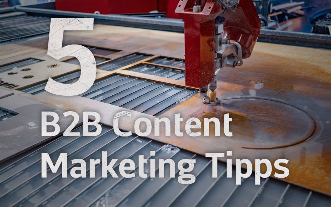 5 B2B Content Marketing Tipps
